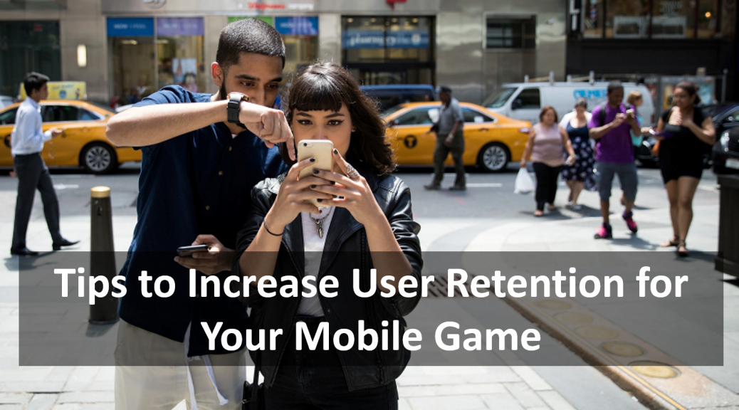 Increase User Retention of Mobile Game